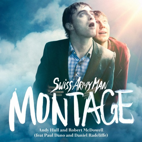 Montage - Swiss Army Man (Official Audio)