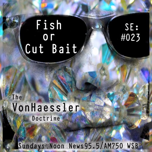 TVHD SE: #023 - Fish or Cut Bait