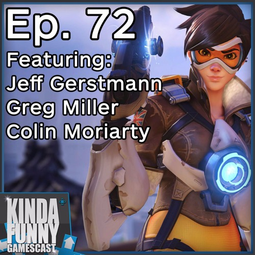 Jeff Gerstmann on Overwatch, VR - Kinda Funny Gamescast Ep. 72