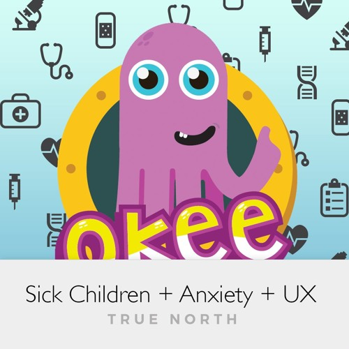 Sick Children + Anxiety + UX