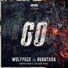 Wolfpack vs Avancada - GO! (Dimitri Vegas & Like Mike Remix) OUT 6/6