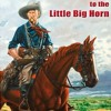G.A. Custer to the Little Big Horn  download pdf