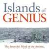 Islands of Genius: The Bountiful Mind of the Autistic, Acquired, and Sudden Savant  download pdf