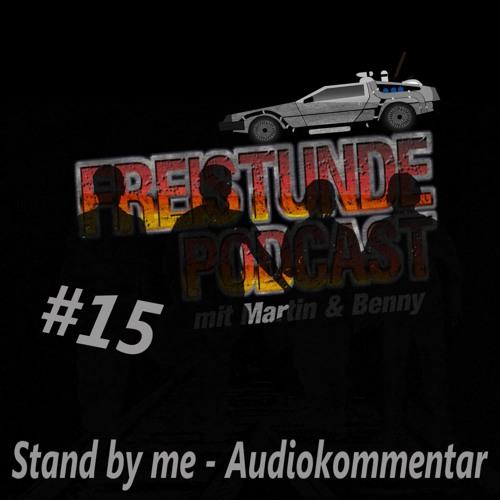 Freistunde #15 Stand by me - Audiokommentar (Spezial)