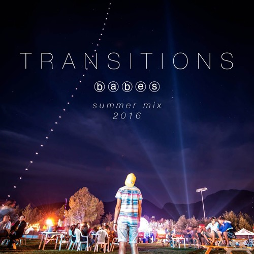 Transitions - Babes Summer Mix 2016