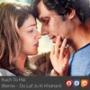 Kuch Toh Hai [Remix - Do Lafzon Ki Khahani][FREE MP3 DOWNLOAD]