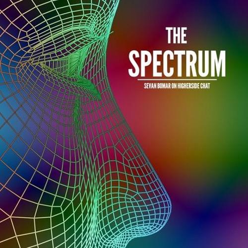 SEVAN BOMAR - THE SPECTRUM -  HIGHERSIDE CHAT - DEC 22 2015