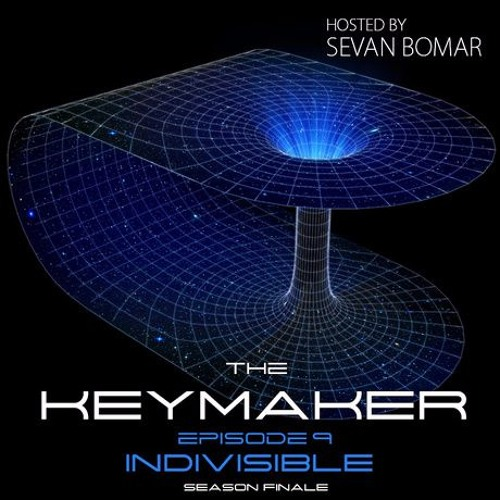 SEVAN BOMAR - THE KEYMAKER, EPISODE 9 - INDIVISIBLE, SEASON FINALE - JAN 2 2016