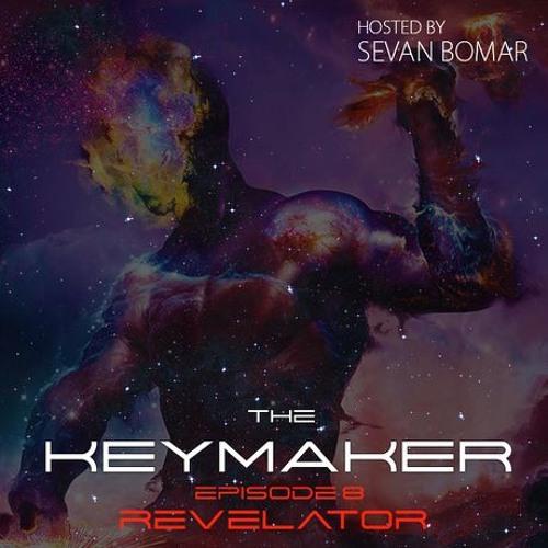 SEVAN BOMAR - THE KEYMAKER, EPISODE 8 - REVELATOR - DEC 26 2015