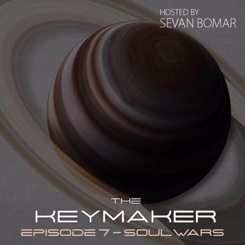 SEVAN BOMAR - THE KEYMAKER, EPISODE 7 - SOUL WARS - DEC 19 2015