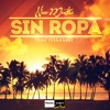 Nico Mastre - Sin Ropa (Ft Tony Fernandez)