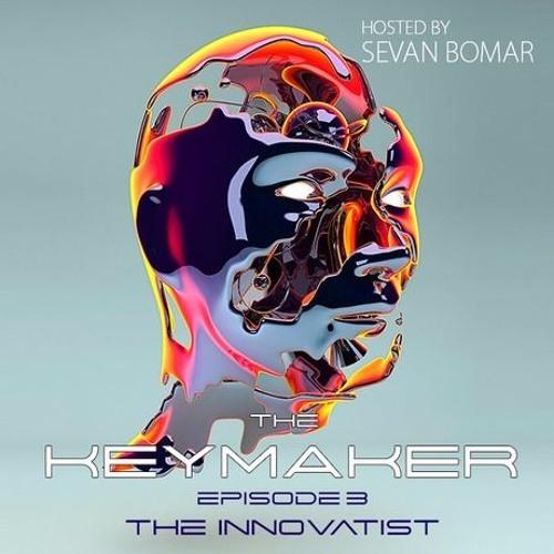 SEVAN BOMAR - THE KEYMAKER EPISODE 3 - THE INNOVATIST - NOV 21 2015