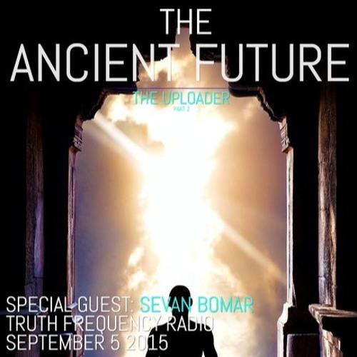 SEVAN BOMAR - THE ANCIENT FUTURE PART 2 -  TFR - SEPT 5 2015