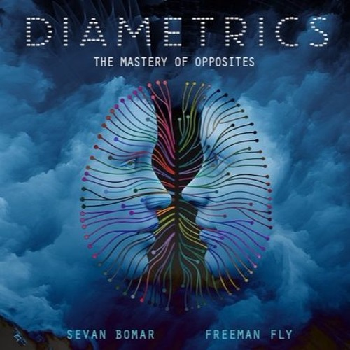 SEVAN BOMAR - DIAMETRICS, THE MASTERY OF OPPOSITES - JUN 20 2015