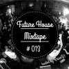 Future and Bass House Mixtape #013 *free download*