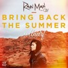 Rain Man Feat. OLY - Bring Back The Summer (.wltndrf Remix)