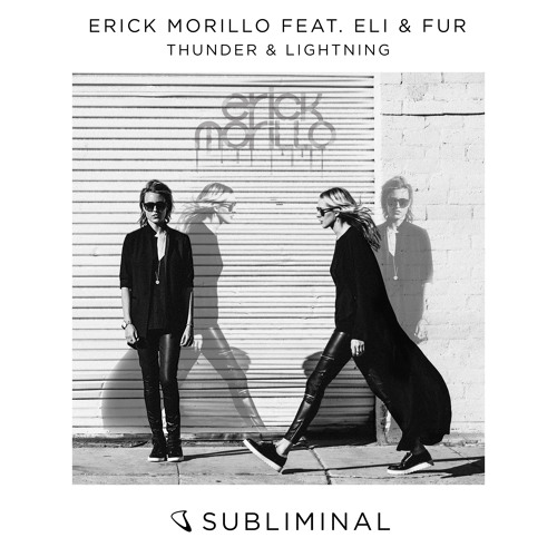 Erick Morillo feat. Eli & Fur - Thunder & Lightning [OUT NOW]