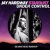 Download Calvin Harris & Alesso Vs Jay Hardway - Stardust Under Control (SILVAN HEAC MASHUP) Mp3