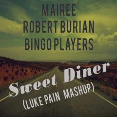 Mairee & Robert Burian & Bingo Players - Sweet Diner (Luke Pain Mashup)
