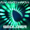 SEOLDIER - Flow Induced Vibration [SickTaste.com EXCLUSIVE]