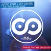 Aytac Kart Feat. Zep Denise - Things That We Could Do (Tosel & Hale Remix)