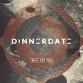 Dinnerdate Wait For You Artwork