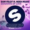 "Sam Feldt - ""Shadows Of Love"" ft. Heidi Rojas (Alexander Orue Remix)"