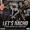 LET'C NACHO -CLUB REMIX DJ HARSH BHUTANI & DJ AJ