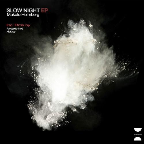 Makoto Holmberg - Slow Night EP SR 008