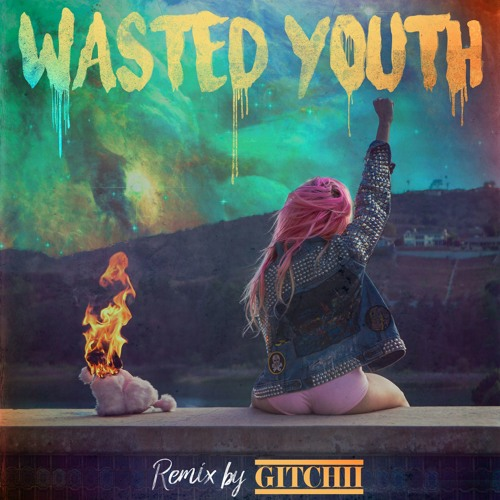 Bonnie McKee - Wasted Youth (GITCHII Remix)