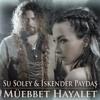 Su Soley feat. İskender Paydaş - Müebbet Hayalet