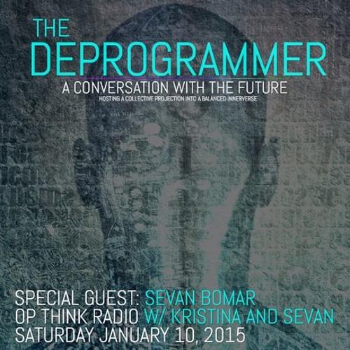 SEVAN BOMAR - THE DEPROGRAMMER - OP THINK RADIO - JAN 10 2015