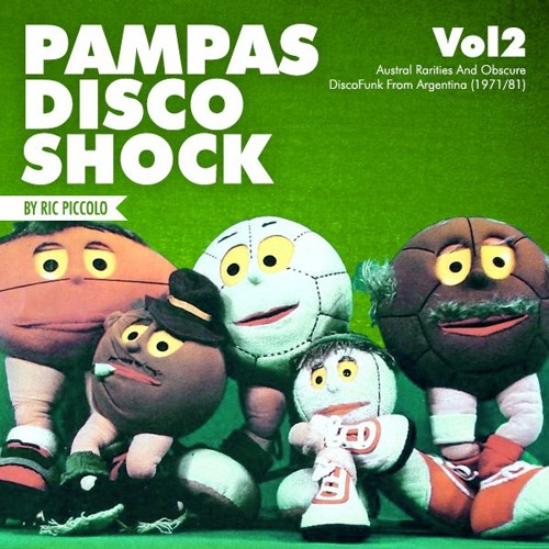 PampasDiscoShock Vol2 (Austral Rarities And Obscure DiscoFunk From Argentina) 1971/81