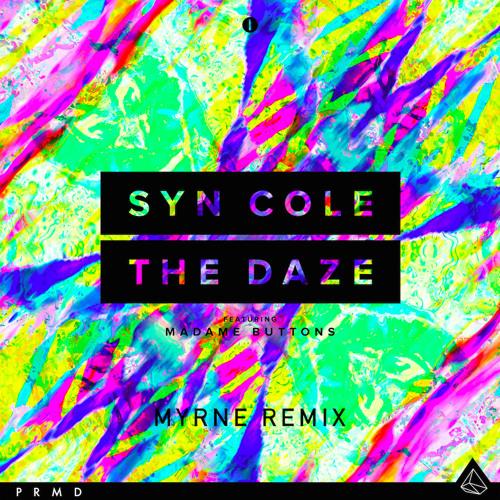 Syn Cole - The Daze ft. Madame Buttons (Myrne Remix) [Premiere]