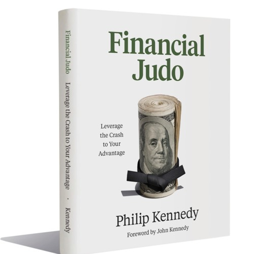 Financial Judo: Leverage the Crash to Your Advantage by Philip Kennedy
