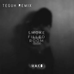 Mako - Smoke Filled Room (Teguh Remix)