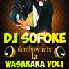 Dembow Mix la wasakaka vol 1 dj sofoke