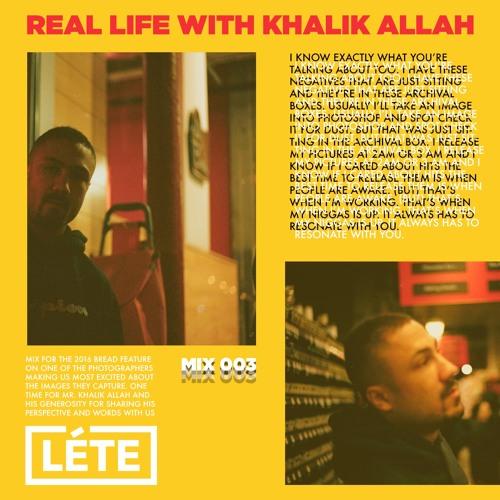 REAL LIFE w/ KHALIK ALLAH