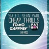 Sia - Cheap Thrills Ft. Sean Paul (Tomo Gaffney & Fatboy Remix)