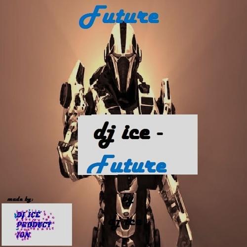 dj ice - FUTURE