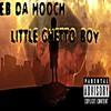 EB DA HOOCH - LITTLE GHETTO BOY(prod by DR DRE)