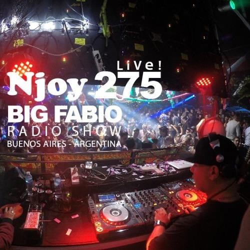 NJOY MUSIK 275 / BIG FABIO Radio Show EDICION ESPECIAL en ViVo! desde ZEF (Input Buenos Aires )