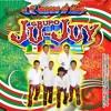 Mix=Grupo Ju-Juy=(Para La Gente Que Gusta De La Buena Música)