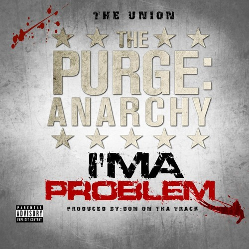 Im A Problem(Produced by: Don on Tha Track)