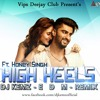 DJ KEMZ - HIGH HEELS Ft. Honey Singh EDM REMIX