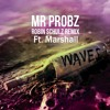 Waves - Mr. Probz Robin Schulz Remix (Ft. Marshall)