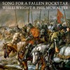 SONG FOR A FALLEN ROCKSTAR (with overture) Wheelwright & Phil McWalter