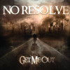No Resolve - Get Me Out (Alternative Rock)