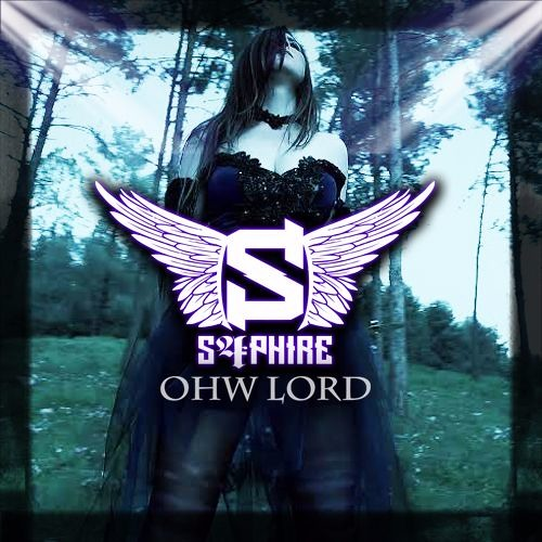 S4PHIRE - Ohw Lord