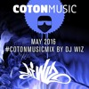 May #CotonMusicMix by DJ Wiz